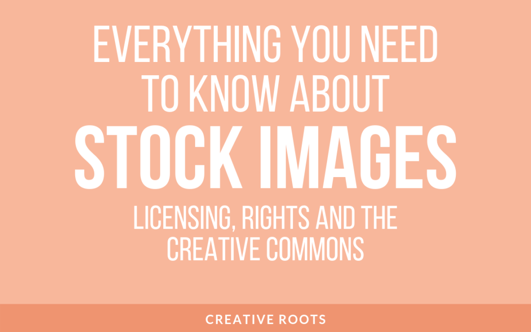 Stock Imagery: Licensing, Rights and the Creative Commons