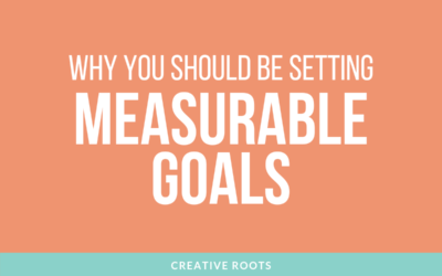Measurable Goals: Why You Need to Set Them