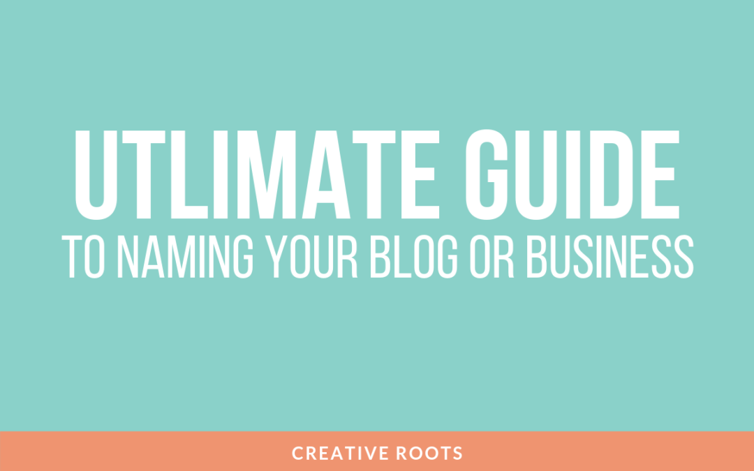 Ultimate Guide to Naming Your Blog